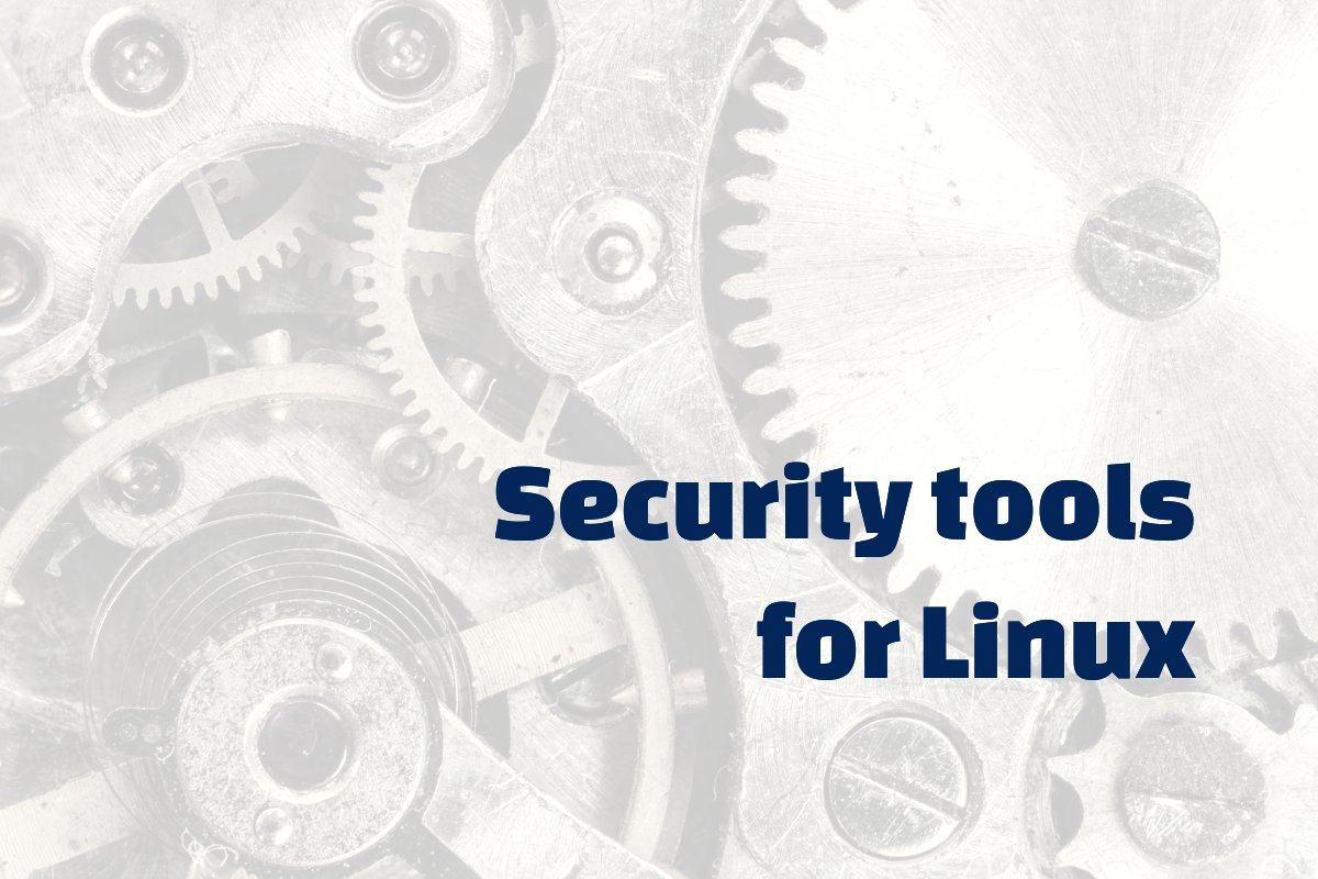 Linux security tools (top 100) - Linux Security Expert